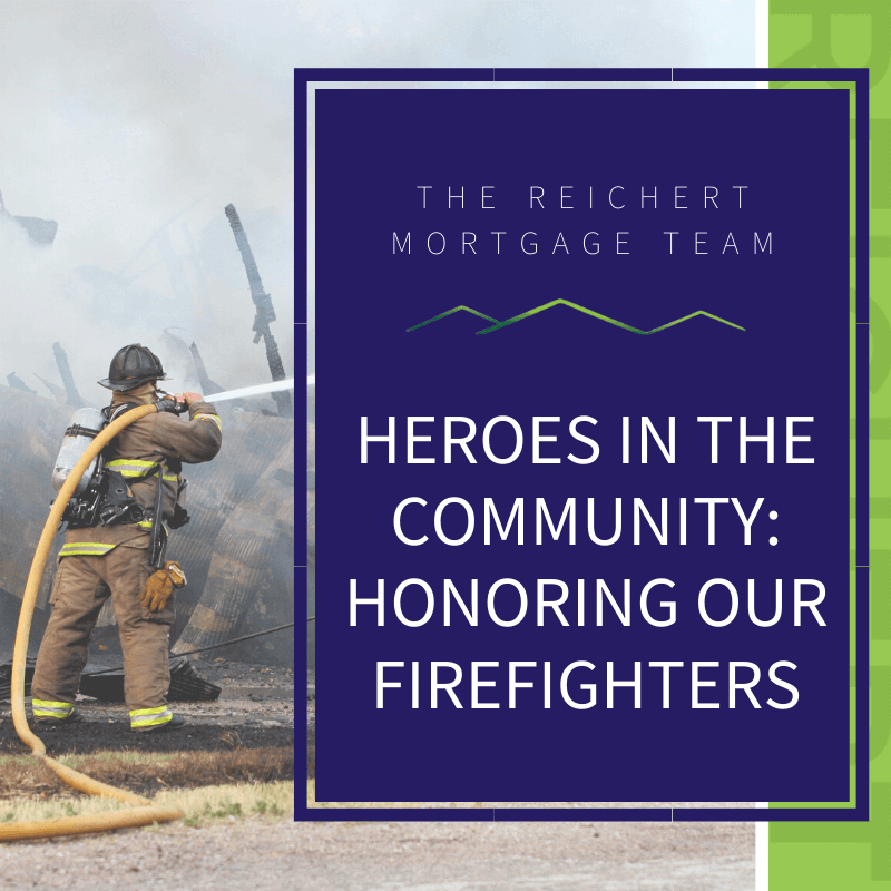 Reichert Mortgage blog image with title 'heroes in the community: honoring our firefighters' with image of firefighter with hose