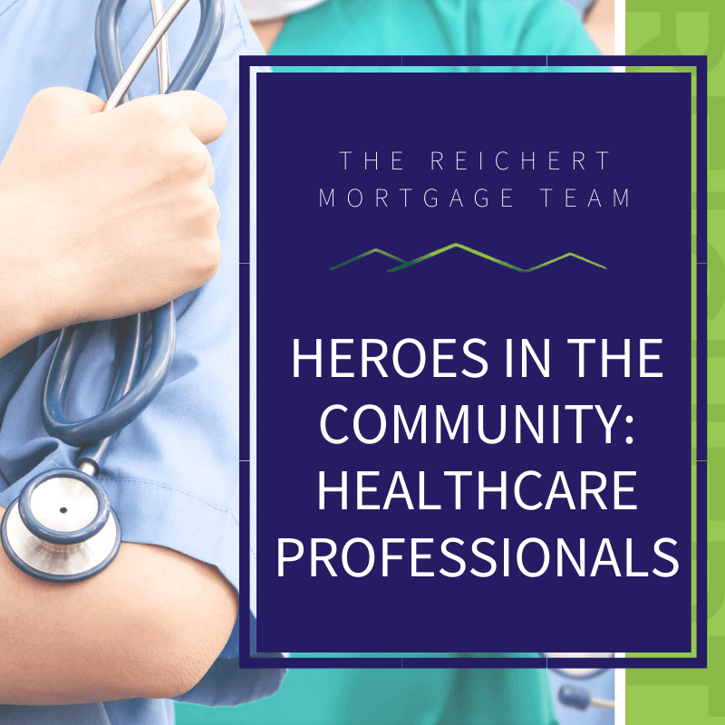 Reichert Mortgage blog image with title 'Heroes in the community: healthcare professionals' and image of nurses with stethoscopes