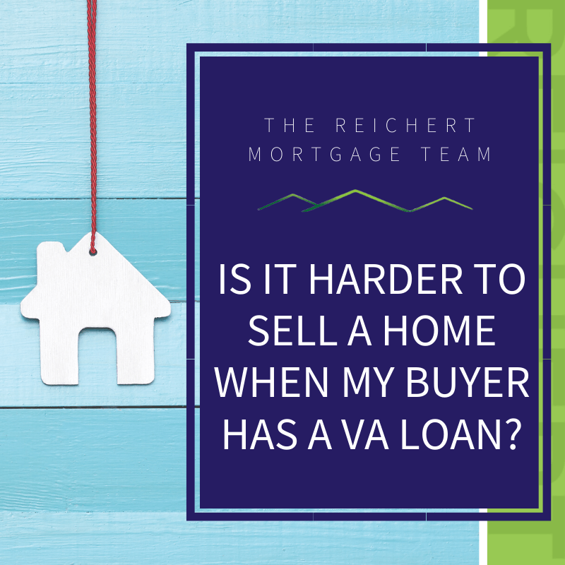Reichert blog image with title 'Is it harder to sell a home when my buyer has a VA loan?' and image of small White House cutout