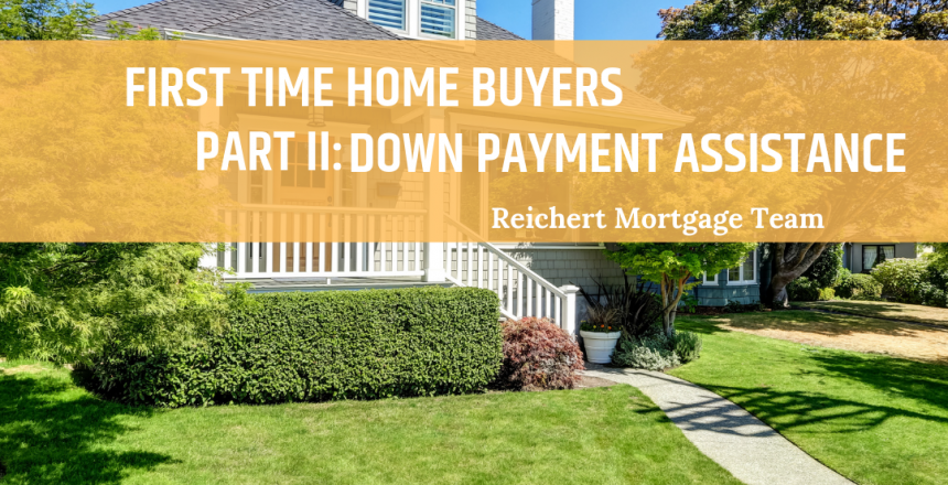 Reichert-First-Time-Home-Buyers-II-Down-Payment-Assistance